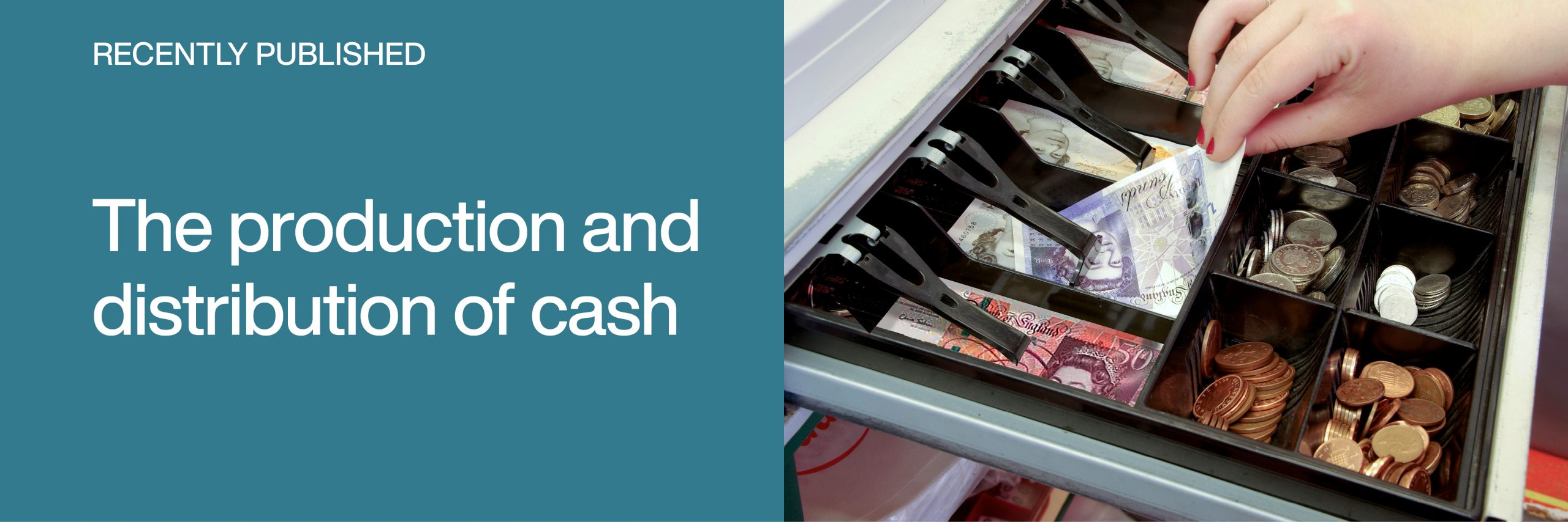 Recently published: The production and distribution of cash