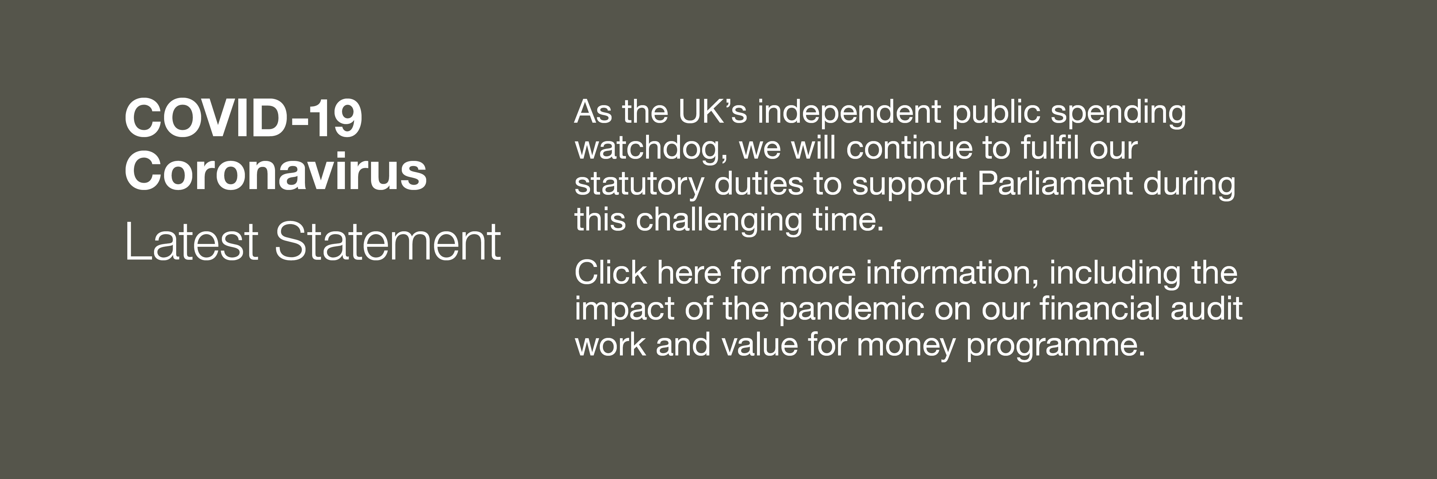 COVID-19 Coronavirus. Latest statement including the impact of the pandemic on our financial audit work and value for money programme