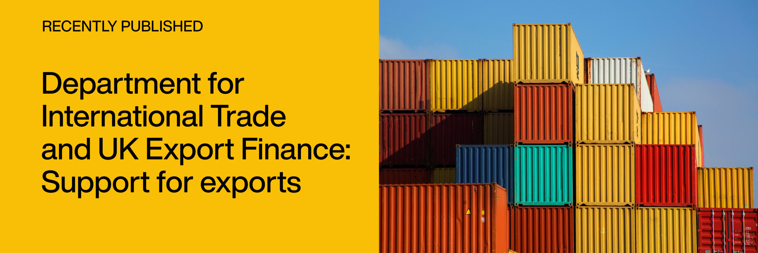 Recently published: Department for International Trade and UK Export Finance: Support for exports