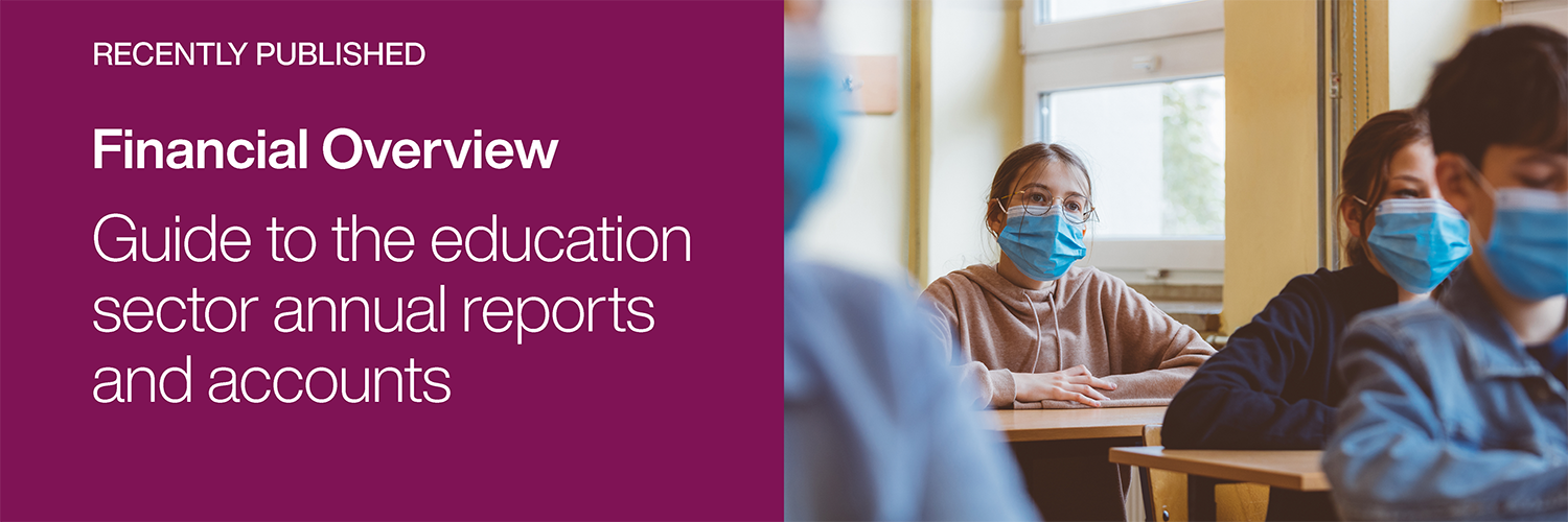 Recently Published: Guide to the education sector annual reports and accounts 2019-20