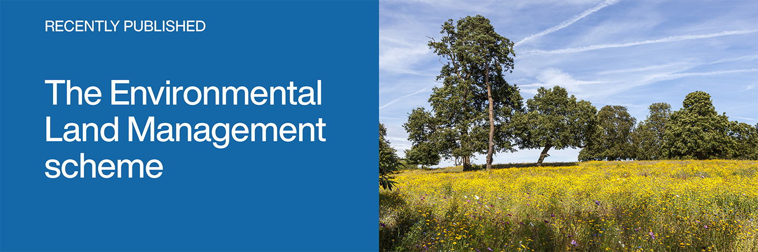 Recently published: The Environmental Land Management scheme