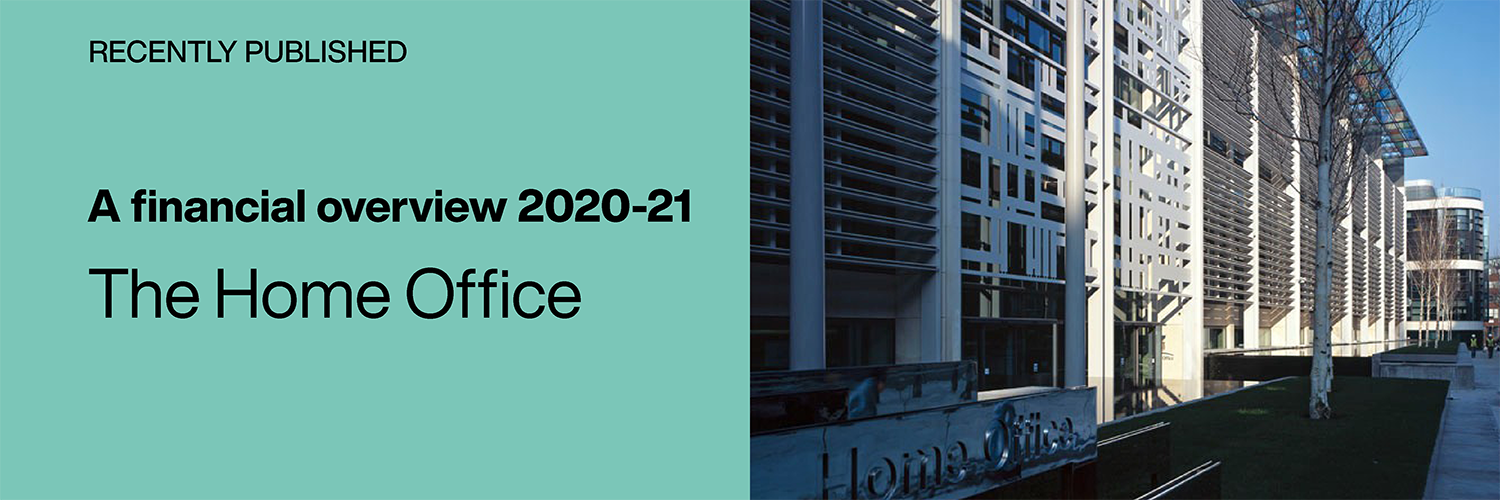Recently Published: Home Office Departmental financial overview 2020-21